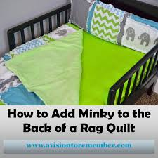 Adding Minky to Rag Quilts | A Vision to Remember All Things ... & I don't like sewing minky into a rag quilt because the edges don't fray.  Its just a personal preference of mine. But I still love to have minky on  the back ... Adamdwight.com