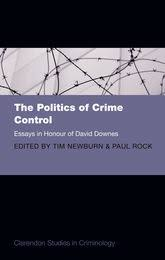 politics of crime control essays in honour of david downes  the politics of crime control essays in honour of david downes