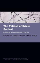 politics of crime control essays in honour of david downes  the politics of crime control essays in honour of david downes