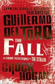 the fall by guillermo del toro chuck hogan from the strain triology