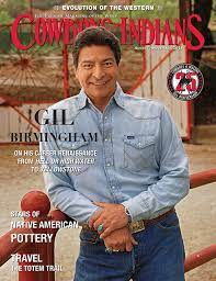Gil Birmingham, August/September 2018 – Cowboys and Indians Magazine