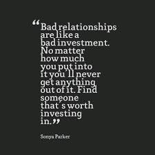 Bad Relationship Quotes Cool Bad Relationships Are Like A Bad Investment No Matter How Much You