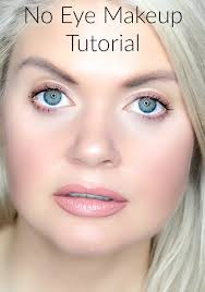 no eye makeup tutorial makeup for after a lash perm