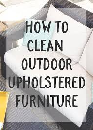 how to clean outdoor upholstered furniture tered thoughts of a crafty mom by jamie sanders