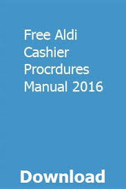 Free Aldi Cashier Procrdures Manual 2016 Faetochesi