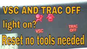 vsc and trac off light on scion toyta lexus vsc and trac off light on scion toyta lexus