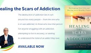 Dr Gregg Jantz Dr Gregory Jantz Releases Healing The Scars Of Addiction The