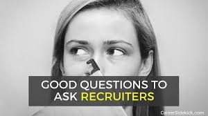 Best Questions To Ask After An Interview 9 Good Questions To Ask Recruiters Career Sidekick