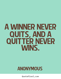 Winner Quotes Mesmerizing Success Quotes A Winner Never Quits And A Quitter Never Wins