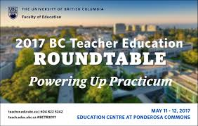 the faculty of education is pleased to welcome educators and administrators from across the province to the 2017 bc teacher education roundtable conference