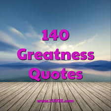 Greatness Quotes Gorgeous 48 Greatness Quotes And Sayings