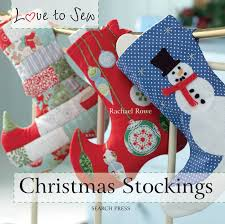 sew christmas stocking. Beautiful Christmas Love To Sew Christmas Stockings Rachael Rowe 0693508010109 Amazoncom  Books Intended Sew Stocking E