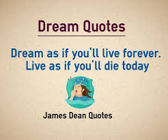 Living The Dream Quote Origin Best of Dream As If You'll Live Forever Live As If You'll Die Today Quote