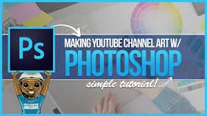 Youtube Photoshop Design How To Make Youtube Channel Art From Scratch Photoshop Tutorial Step By Step