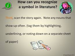 what is symbolism understanding symbolism in literature ppt  how can you recognize a symbol in literature third scan the story again