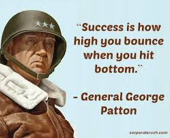 Patton Quotes Amazing General George Patton Quotes On Bouncing Back