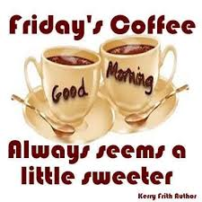 good morning friday coffee quotes.  Coffee Fridays Coffee Is Always Sweeter Friday Happy Tgif Good Morning  Fridayu2026 On Good Morning Friday Quotes L