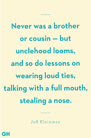 13 Greatest Uncle Quotes Funny And Loving Quotes About Uncles
