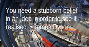 James Dyson quotes: top famous quotes and sayings from James Dyson via Relatably.com