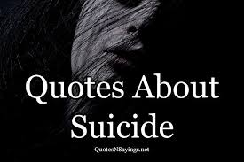 Depression And Suicidal Quotes Fascinating Suicidal Quotes Quotes About Suicide And Depression