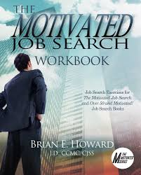 The Motivated Job Search Workbook Job Search Exercises For The
