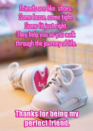 Quotes About Shoes And Friendship Beauteous Thanks For Being A Perfect Friend Friendship Quote