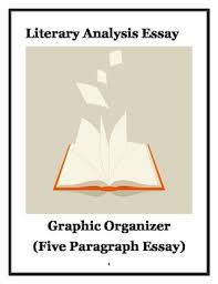 literary analysis essay graphic organizer school ideas this is a graphic organizer that will help students write organized effective five paragraph literary analysis essays it will work virtually any