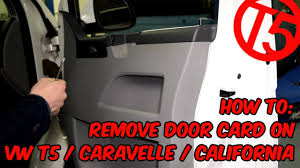 how to remove the door card on vw t5 caravelle california
