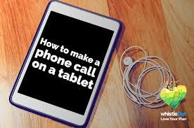 Use Tablet As Phone How To Make A Phone Call On A Tablet Whistleout