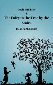 Lovie and Bibs and the Fairy in the Tree by the Stairs eBook by ...