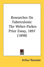 researches on tuberculosis the weber parkes prize essay by ransome  cover of book researches on tuberculosis the weber parkes prize essay