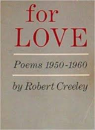 love poems academy of american poets for love by robert creeley