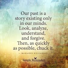 Quotes About Existing Our Past Is A Story Existing Only In Our Minds By Marianne
