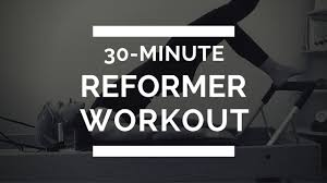 Pilates Reformer Workout Chart 30 Minute Full Body Pilates Reformer Workout