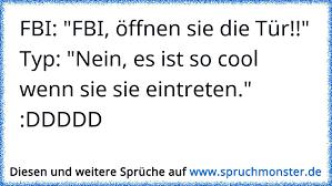 Fbi Fbi öffnen Sie Die Tür Typ Nein Es Ist So Cool Wenn Sie