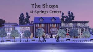 The Sims 3 - Building The Shops at Springs Center | Spring centers, Sims 3,  Sims
