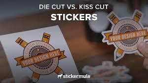 Kisscut Design Die Cut Vs Kiss Cut Stickers