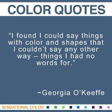 Georgia O Keeffe Quotes Enchanting Quotes About Color By Georgia O'Keeffe Sensational Color