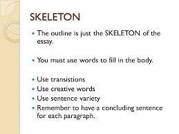 outline for a five paragraph essay ppt skeleton the outline is just the skeleton of the essay
