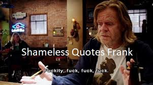 Frank Gallagher Quotes Gorgeous Shameless Quotes Frank List For Us