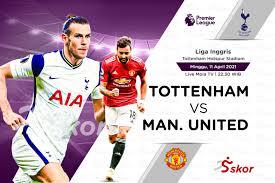 Link Live Streaming Liga Inggris: Tottenham Hotspur vs Manchester United