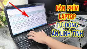 Lỗi Laptop tự ấn phím tự nhảy loạn tự ghi chữ   Laptop bị giữ chập phím ấn  loạn chữ - YouTube