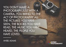 32 Photography Quotes To Inspire You To Shoot | Famous Photographers