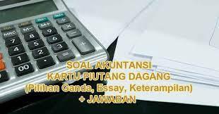 Dilihat dari fungsinya, akuntansi diartikan sebagai… a. 45 Contoh Soal Kartu Piutang Jawabannya Pilihan Ganda Essay Keterampilan Muttaqin Id