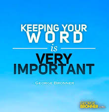 Keep Your Word Quotes Classy Keeping Your Word GeorgeBronner Notes Quotes Comments Ideas
