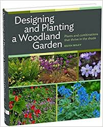 garden planting. designing and planting a woodland garden: plants combinations that thrive in the shade: keith wiley: 9781604693850: amazon.com: books garden