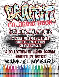 Coloring of your favorite heroes of fairy tales and cartoons. Graffiti Coloring Book For Kids And Adults Coloring Pages For All Levels Basic Lettering Lessons And Creative Exercises Nygard Samuel 9781983339653 Amazon Com Books