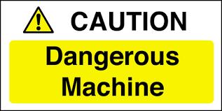Catering Equipment Safety Notice Caution Dangerous Machine