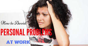 Problem At Work How To Avoid Personal Problems At Work 18 Best Tips For All Wisestep