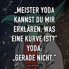 Meister Yoda Kannst Du Mir Erklären Was Eine Kurve Ist Kaufdex